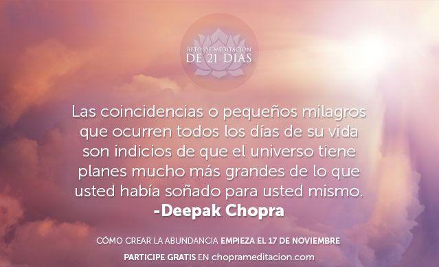¿Estás listo para crear algunos milagros cotidianos en tu vida? ¡Únete a Deepak y CALA, a partir del 17 de noviembre en el Reto de meditación de 21 días del Centro Chopra – Creando abundancia! Regístrate y participa GRATIS en http://choprameditacion.com/
