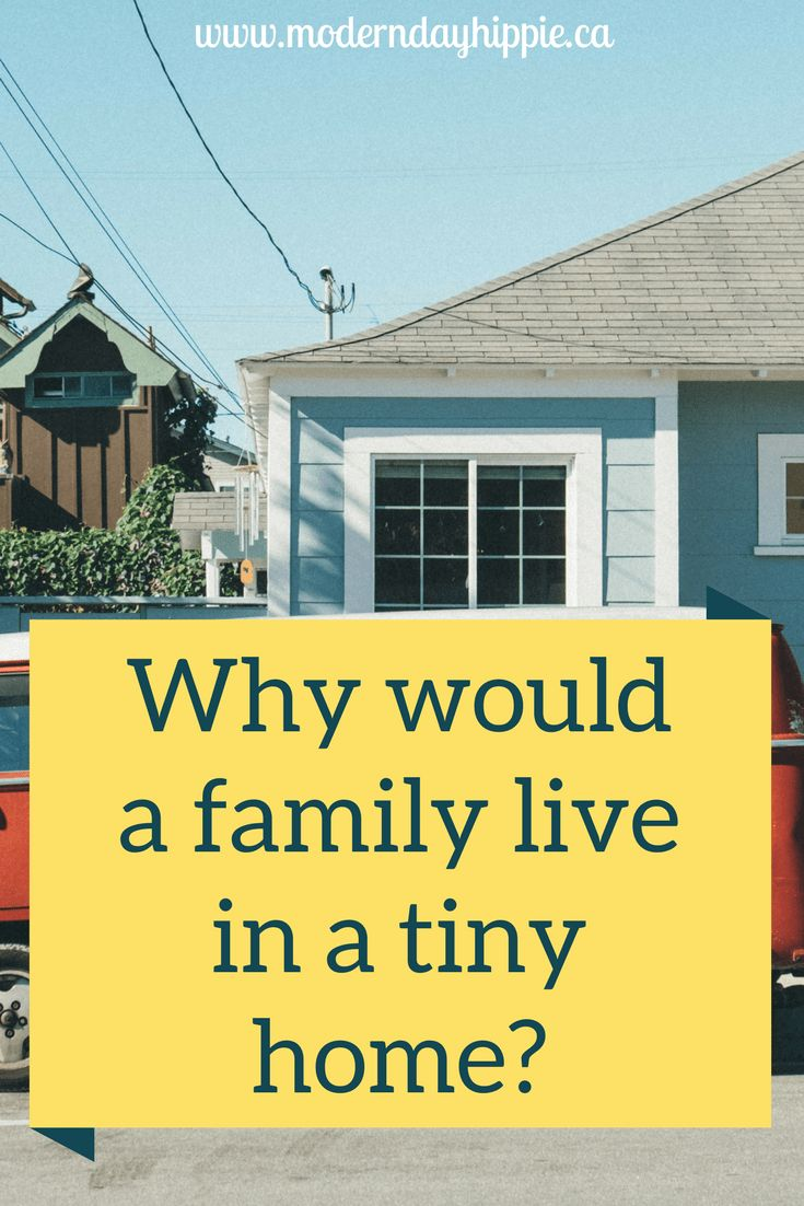 why a family would live in a tiny home
