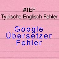 Schau' Dir mal diesen Google Übersetzer Fehler an! --> http://www.englisch-nachhilfe-pforzheim.de/google-uebersetzer-fehler/