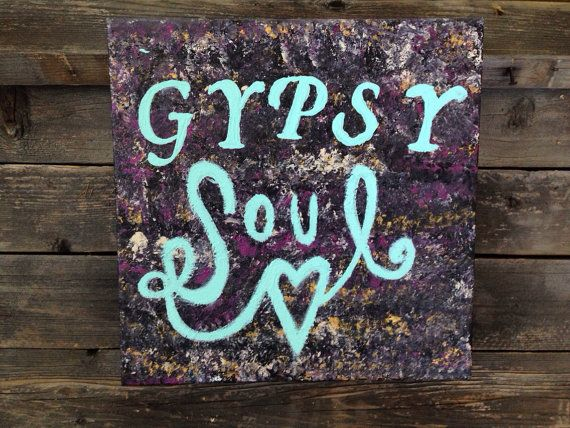 The Gypsy S Got Quotes: Quote, Sign On Canvas,Gypsy Soul