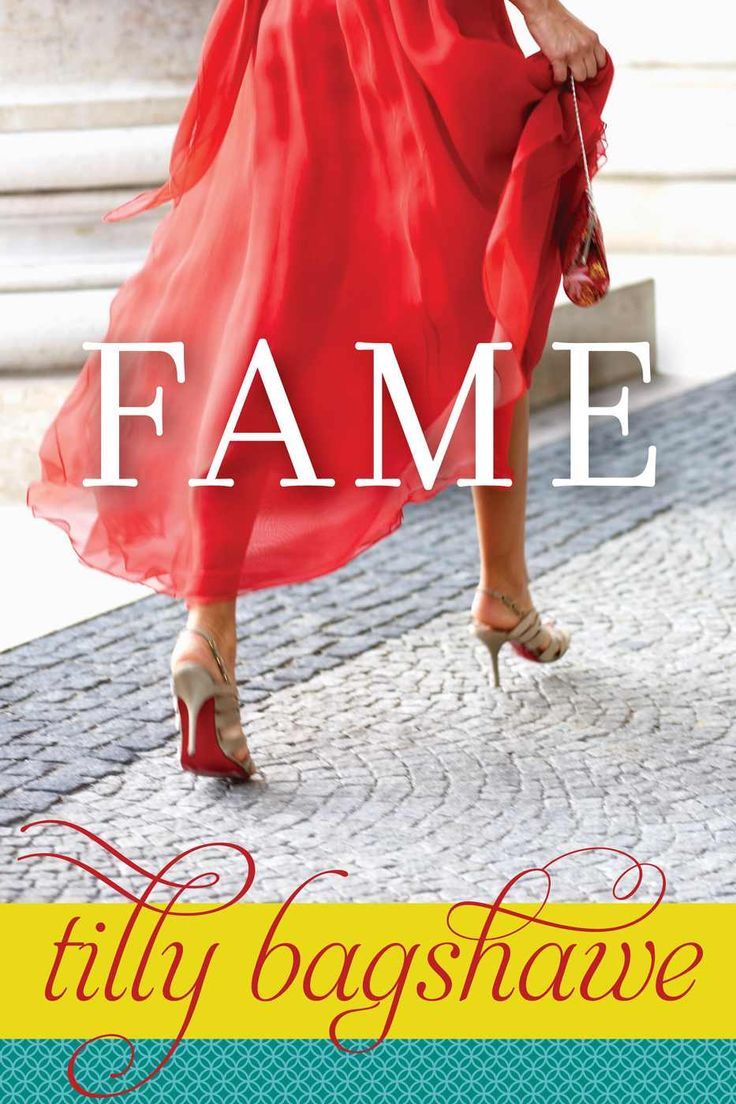 Fame  Kindle Edition By Tilly Bagshawe Literature & Fiction Kindle Ebooks  @ Amazon