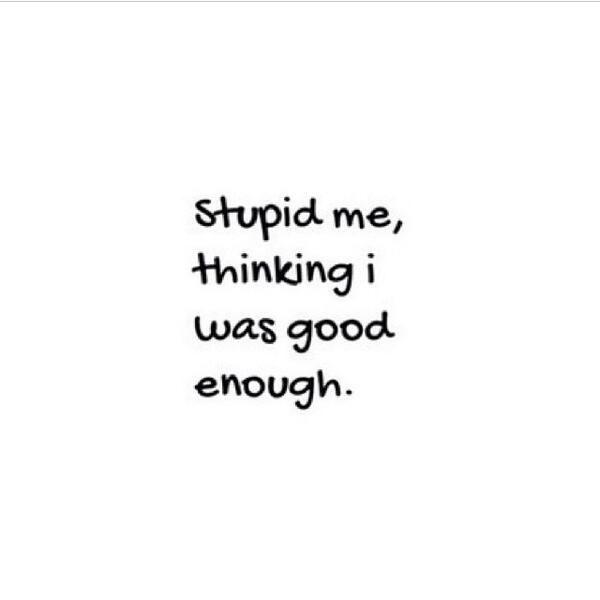im never good enough