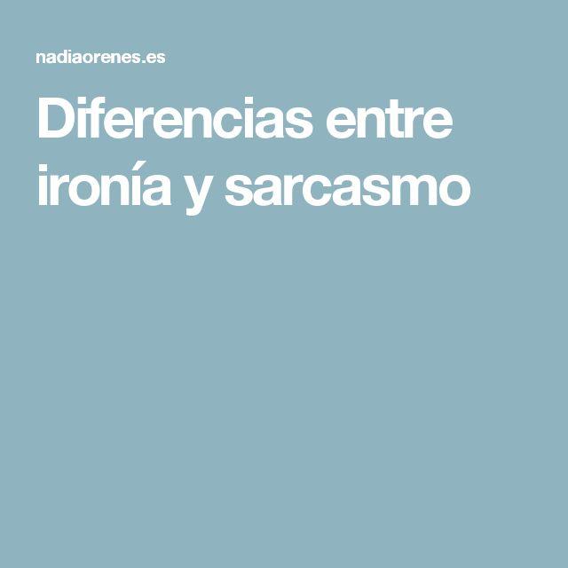 Diferencias entre ironía y sarcasmo