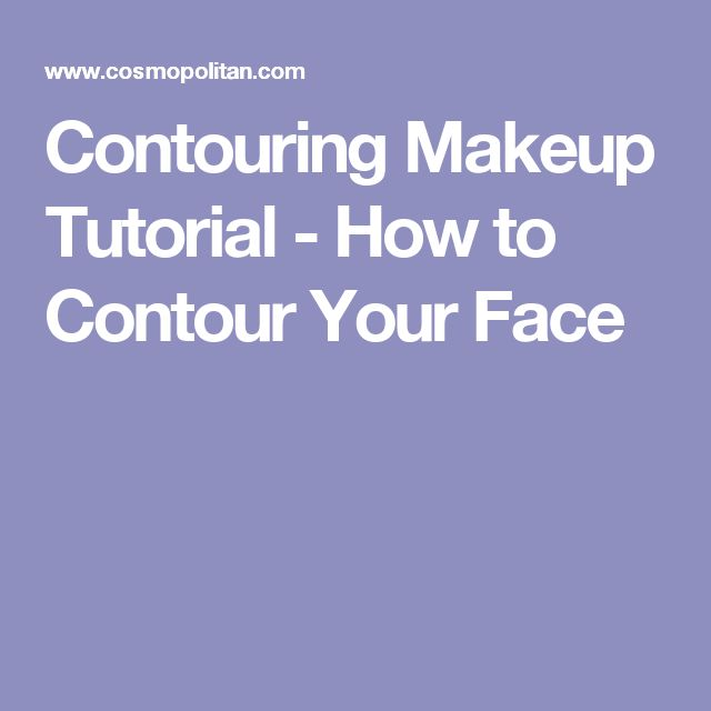 Contouring Makeup Tutorial - How to Contour Your Face