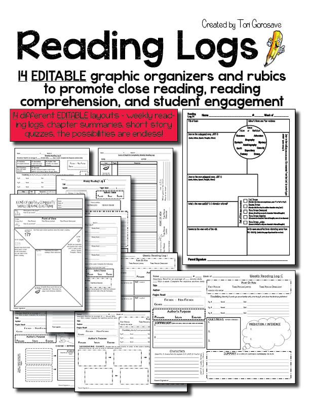 Middle School Reading Logs 14 different FULLY EDITABLE reading log graphic organizers allow students to reflect upon their reading and write about it in a meaningful way. You may use these logs for homework as independent reading logs, for chapter reviews, as preparation for partner discussions or Socratic Seminars, to gage comprehension during or after reading of whole class novels or short stories - the possibilities are endless!