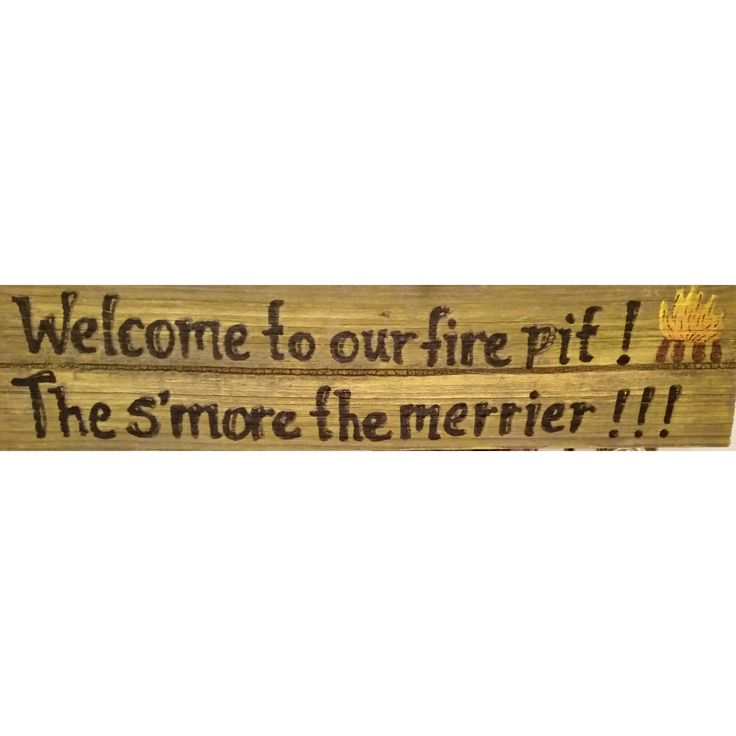 Welcome To Our Fire Pit: The S'more The Merrier Funny Camp Sign/Camper Sign/Campfire Sign/Firepit Sign/Camping Funny Sign/Camp/Backyard Sign by alacartebeachart on Etsy https://www.etsy.com/listing/495777694/welcome-to-our-fire-pit-the-smore-the