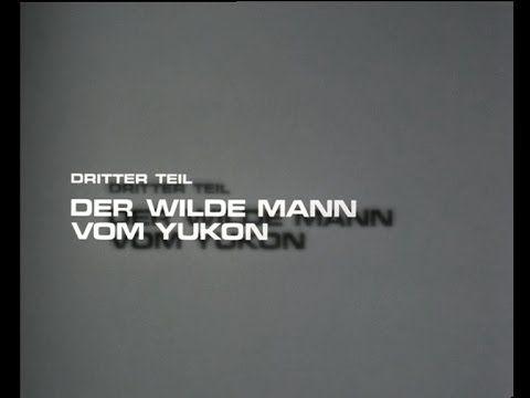 Lockruf des Goldes 3: Der wilde Mann vom Yukon (Urfassung vom 28.12.1975) - YouTube