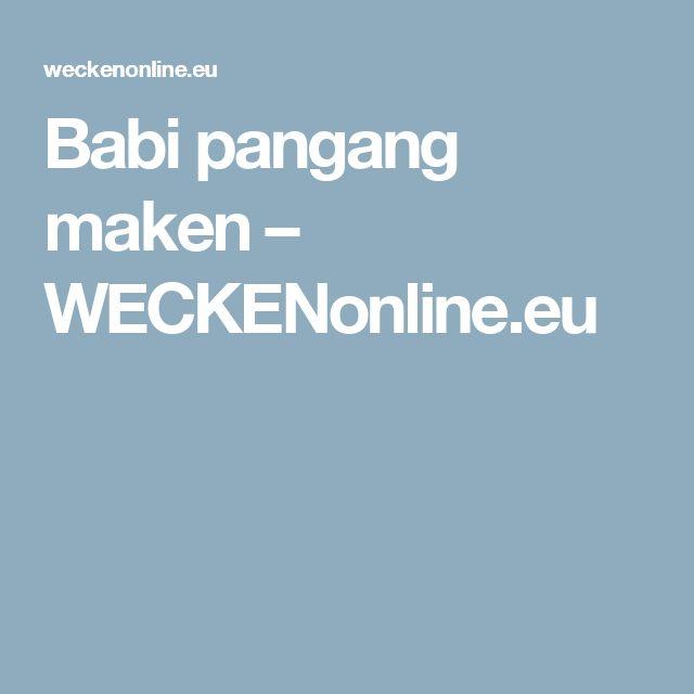 Babi pangang maken – WECKENonline.eu