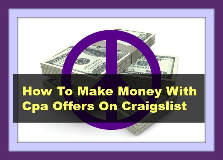 How to make money with Cpa Offers on Craigslist (Cpa offers that convert...