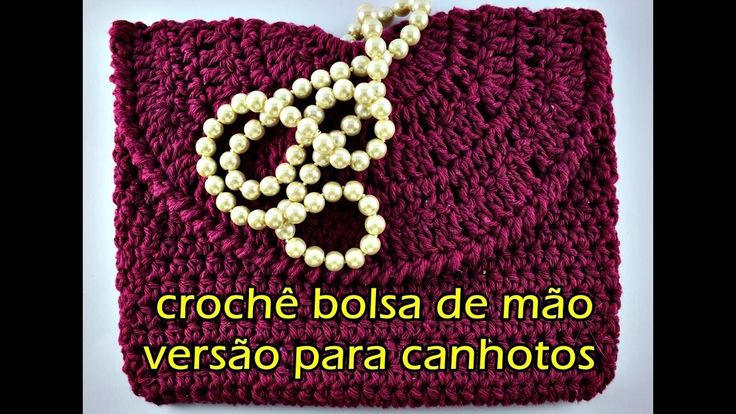Versão Canhotos | Bolsa de Mão em Crochê | Clutch Euroroma | Parte 1