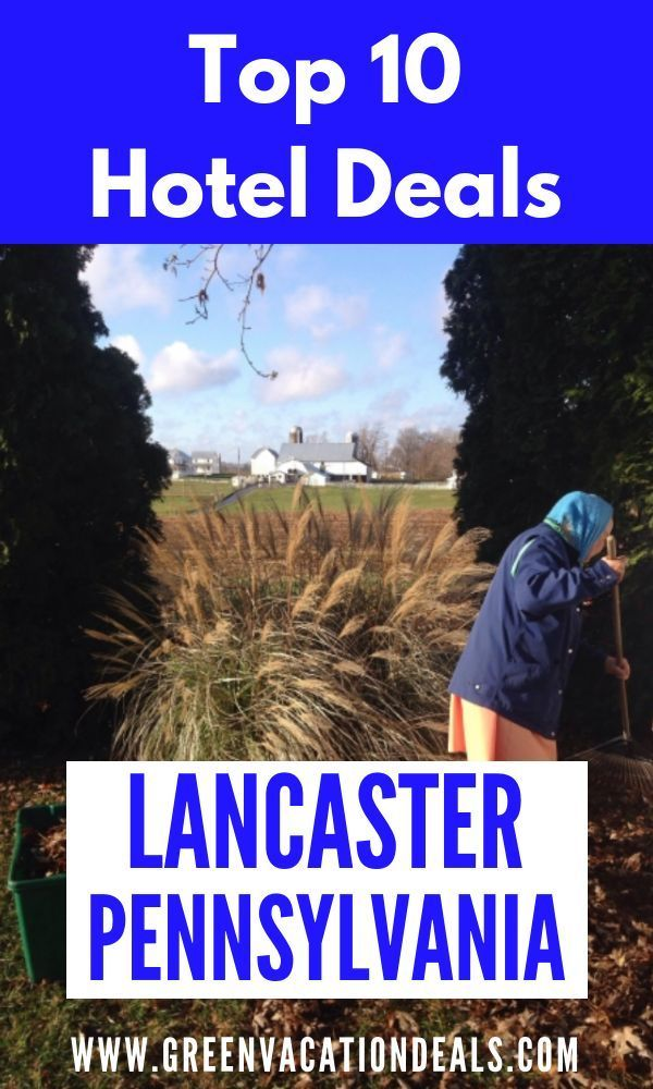 Top 10 Lancaster Pennsylvania Hotel Deals Lancaster Pennsylvania