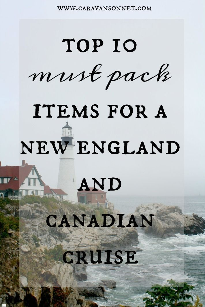 Top 10 must pack items for a New England and Canadian Cruise #cruising #cruise #newenglandcruise #newengland #caravansonnet #canada