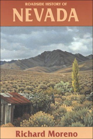 There's more to Nevada than one-armed bandits, cheap buffets, and Elvis impersonators. From ice ages to expeditions, Paiutes to pioneers, and dams to divorce seekers, Roadside History of Nevada provides an overview of the Silver State. Richard Moreno divides Nevada into six geographical-historical areas, rich and often surprising in detail.