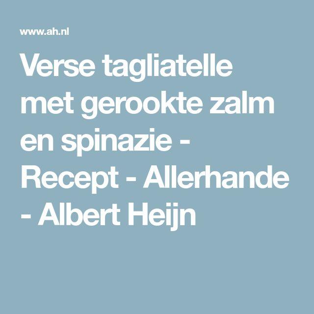 Verse tagliatelle met gerookte zalm en spinazie - Recept - Allerhande - Albert Heijn