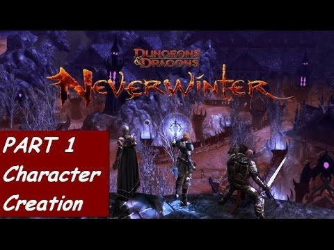 Neverwinter Xbox One Gameplay Walkthrough Part 1 - Character Creation De...