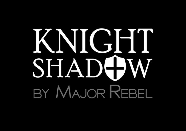 Knight Shadow by MAJOR REBEL   Be Inspirational   http://majorrebel.com/