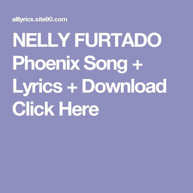 NELLY FURTADO Phoenix Song + Lyrics + Download  Click Here