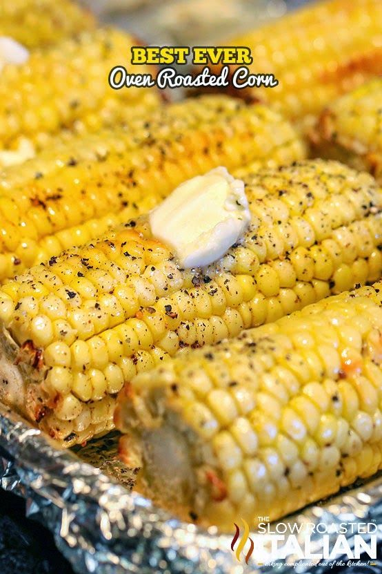 The Best Ever Oven Roasted Corn is prepped and ready to go in the oven in just 10 minutes.  #makeahead #summer #recipe #corn #oven @SlowRoasted Recipe - http://www.theslowroasteditalian.com/2014/04/the-best-ever-oven-roasted-corn-recipe.html