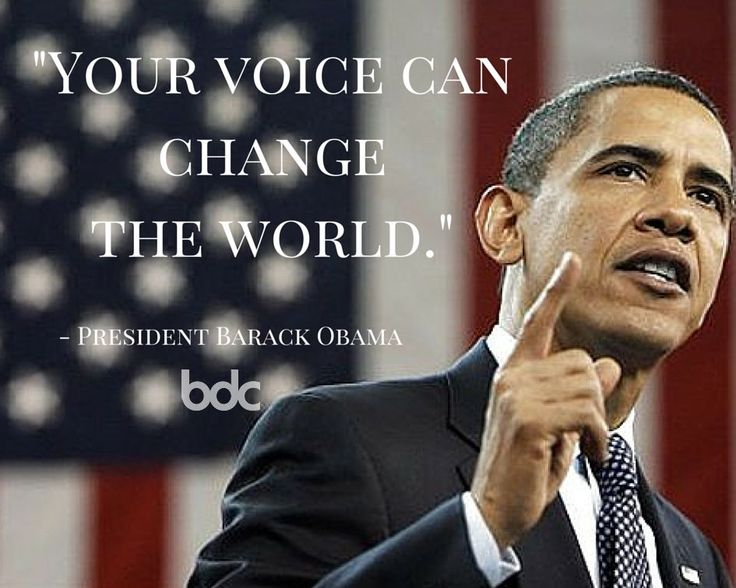 Quote of the day your voice can change the world for How many times can a president be elected to office