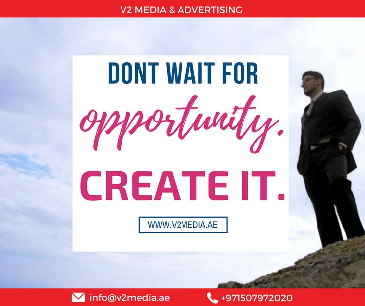 Inspirational Quotes Don't wait for opportunity. Create it. #ConceptCreation #CorporateIdentity #VisualIdentity #Logos #Design & #Layout #CorporateStationery #CorporateProfile #Catalogues #Folders #PaperBags #Brochures #Leaflets & #Flyers #Business #cards #Posters #Stickers #PopUp #Banners #RollUp Banners #Danglers #ShelfTalkers #EventBranding #print #printing #printingpress #dubai #cheap #affordable #quality #trading www.v2media.ae