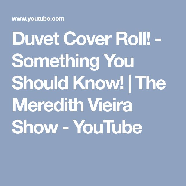 Duvet Cover Roll! - Something You Should Know! | The Meredith Vieira Show - YouTube