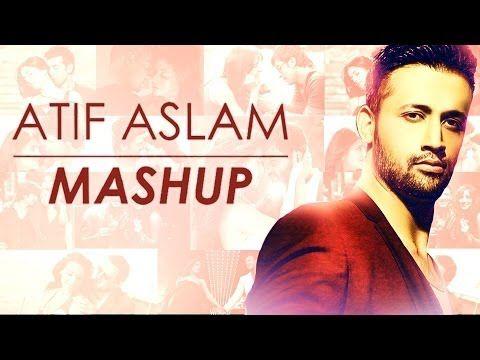 Atif Aslam Mashup Full Song Video | DJ Chetas - YouTube