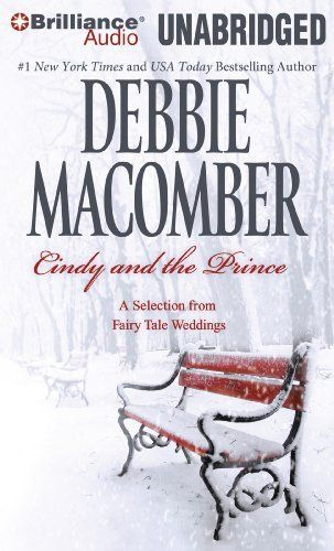 Cindy and the Prince: A Selection from Fairy Tale Weddings by Debbie Macomber, http://www.amazon.com/dp/1441853529/ref=cm_sw_r_pi_dp_xOeFsb055BVFM