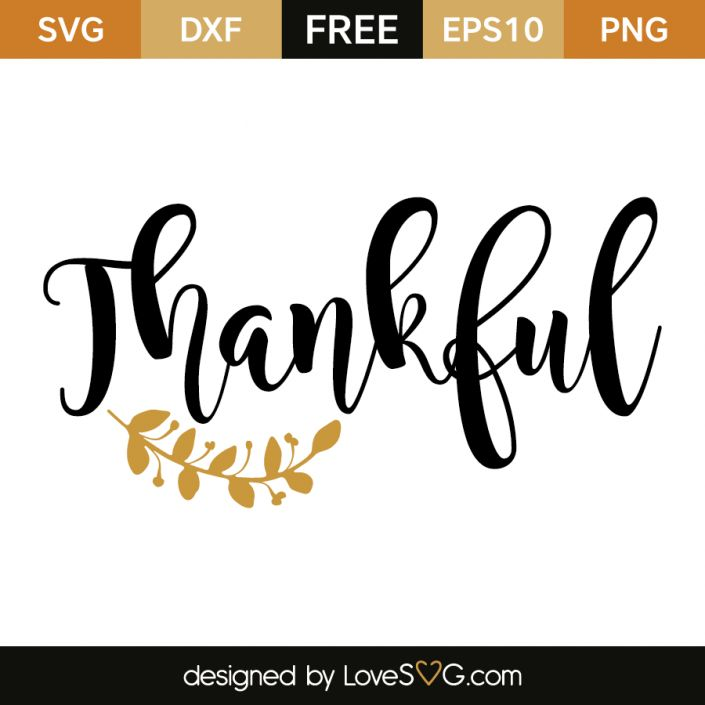 *** FREE SVG CUT FILE for Cricut, Silhouette and more *** Thankful