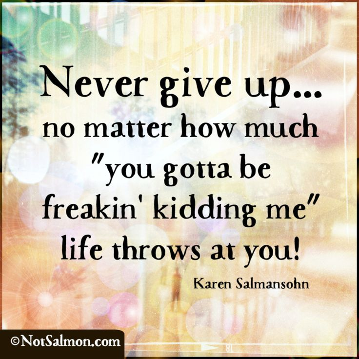 quote never give up freakin'                                                                                                                                                                                 More