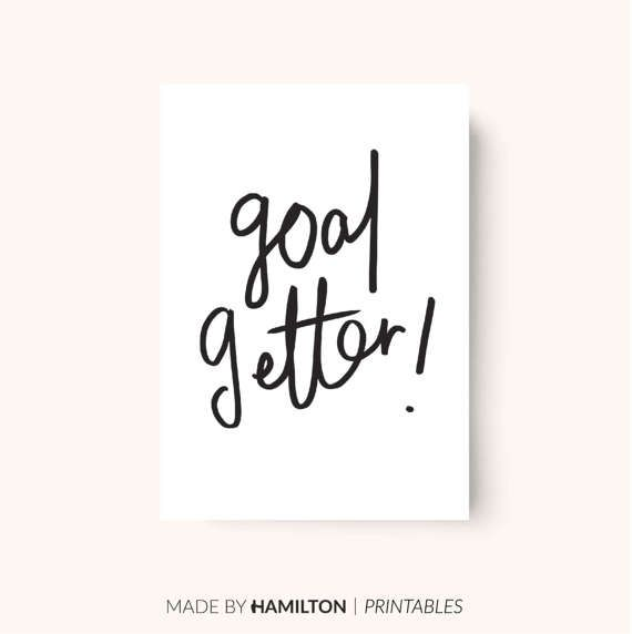 Goal Getter Printable Artwork | Hand Drawn Lettering |     Goal Getter Quote / Planner Insert | Printable, Instant Download | A4, A5, US Letter | Hand Drawn Lettering, Art, Poster, Print, Minimal | Printable products to promote organisation, happiness and growth. | THE PACKAGE:  - Goal Getter Print (A4) - Goal Getter Print (A5) - Goal Getter Print (US Letter) |  More of a similar style, create a series of print series