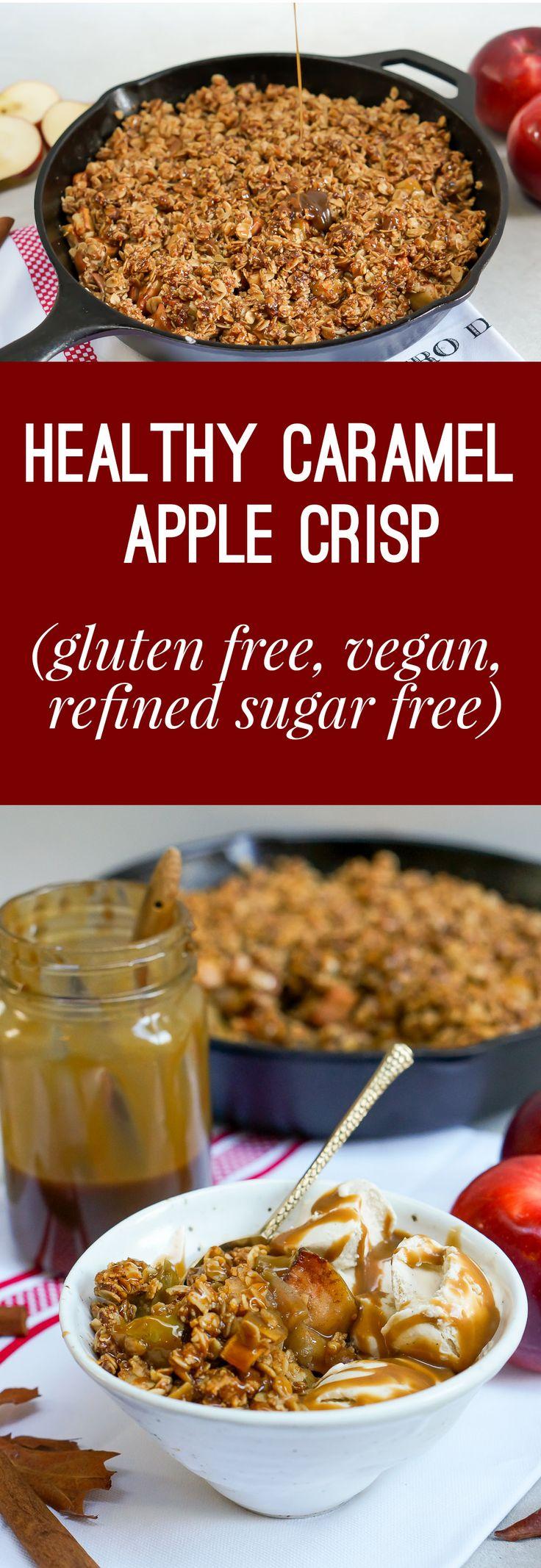 Vegan, Gluten Free, Refined Sugar Free Healthy Caramel Apple Crisp