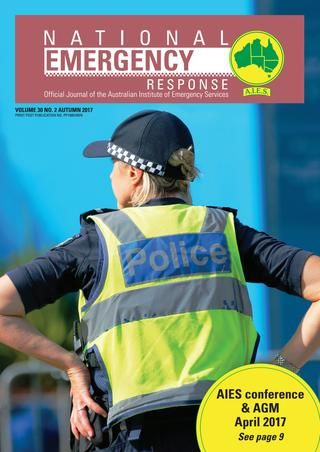 National Emergency Response Autumn 2017  The official journal of the Australian Institute of Emergency Services. Autumn 2017 edition.