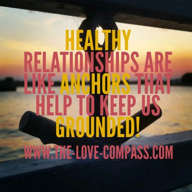 Healthy relationships are like anchors that help to keep us grounded! #quotetoliveby #quoteoftheday #datingtips #datingadvice #blogger #relationshipblogger #blog #psychotherapist #connection #psychology#relationships #therapist #relationshipexpert #love #truelove #thelovecompass