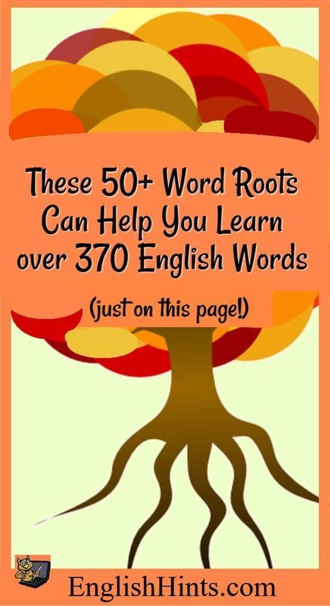Recognizing these 50+ word roots can help you learn words from emissions to transmit (send out & send across), progress to regression (step forward & backward), and equilateral to unilateral (equal- or one-sided.)