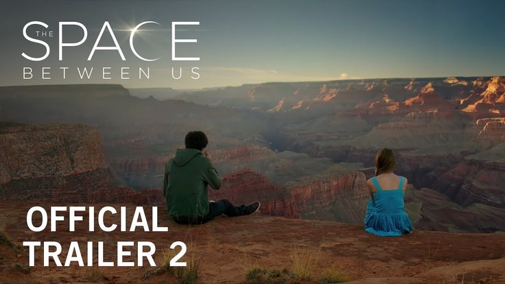 The Space Between Us | Official Trailer 2 | In theaters December 16, 2016