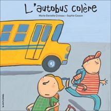 L'autobus colère, Marie-Danielle Croteau, illustré par Sophie Casson, éditions la courte échelle, 32 pages (album)
