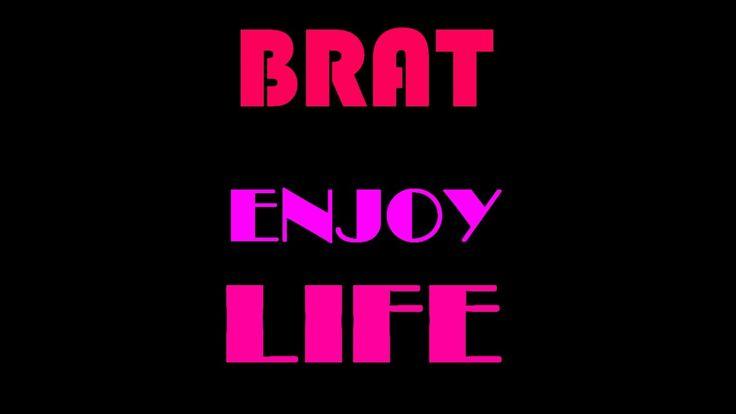 $+#BRAT+#EN+#JOY+#LIFE+$