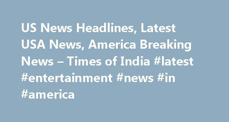 US News Headlines, Latest USA News, America Breaking News – Times of India #latest #entertainment #news #in #america http://entertainment.remmont.com/us-news-headlines-latest-usa-news-america-breaking-news-times-of-india-latest-entertainment-news-in-america-2/  #latest entertainment news in america # US News PTI | | An ABC News/Washington Post tracking poll released on Sunday showed the Democratic presidential nominee…