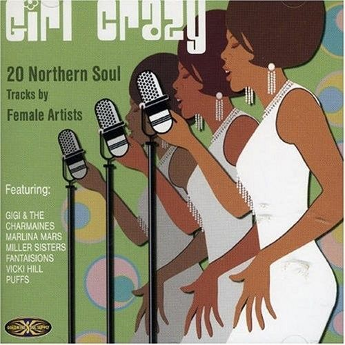 GIRL CRAZY 20 Northern Soul Tracks By Female Artists CD