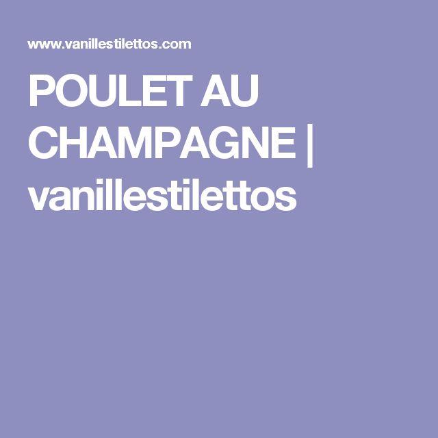 POULET AU CHAMPAGNE | vanillestilettos