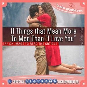 """11 Things that Mean More to Men Than """"I Love You"""""""