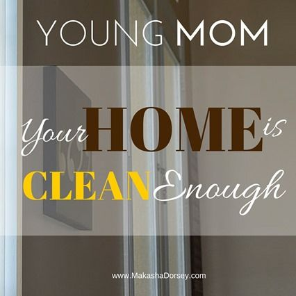 Young Mom: Your House is Clean Enough