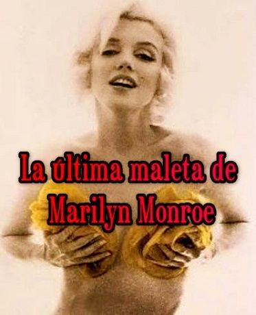 Documental: La última maleta de Marilyn - 2013: