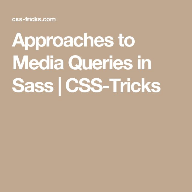 Approaches to Media Queries in Sass | CSS-Tricks