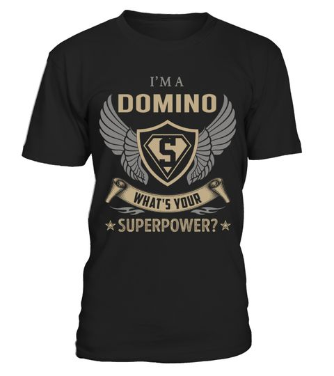 """# DOMINO - Superpower Name Shirts .    I'm a DOMINO What's Your Superpower Name ShirtsSpecial Offer, not available anywhere else!Available in a variety of styles and colorsBuy yours now before it is too late! Secured payment via Visa / Mastercard / Amex / PayPal / iDeal How to place an order  Choose the model from the drop-down menu Click on """"Buy it now"""" Choose the size and the quantity Add your delivery address and bank details And that's it!"""