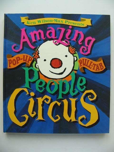 THE AMAZING PEOPLE CIRCUS - Wilson-Max, Ken. Illus. by Wilson-Max, Ken  | eBay
