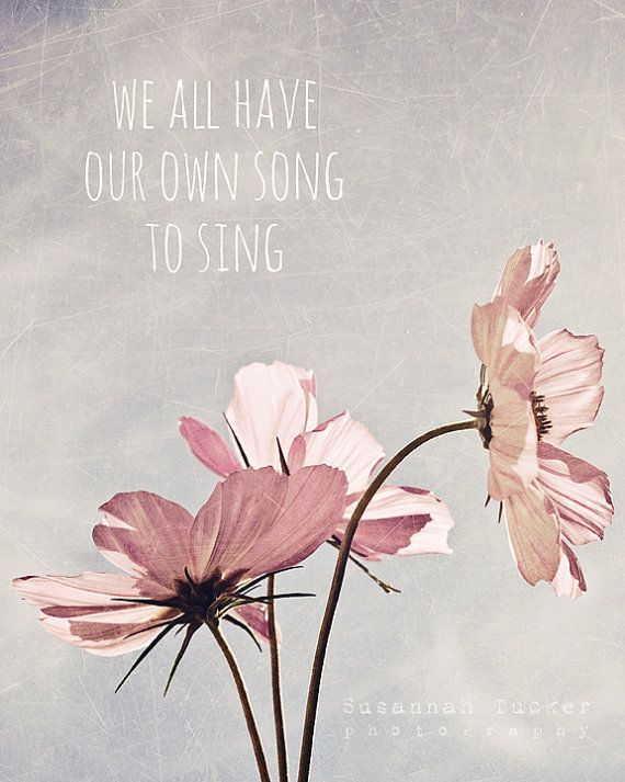 We all have our own song to sing 8x10 pale pink by SusannahTucker, $30.00