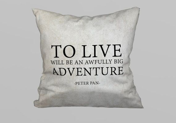 Peter Pan Quote Pillow/Cushion 45x45cm - (without Filling) To live will be an awfully big adventure  - Size 45x45cm - Microfiber - MagicDallas Unique