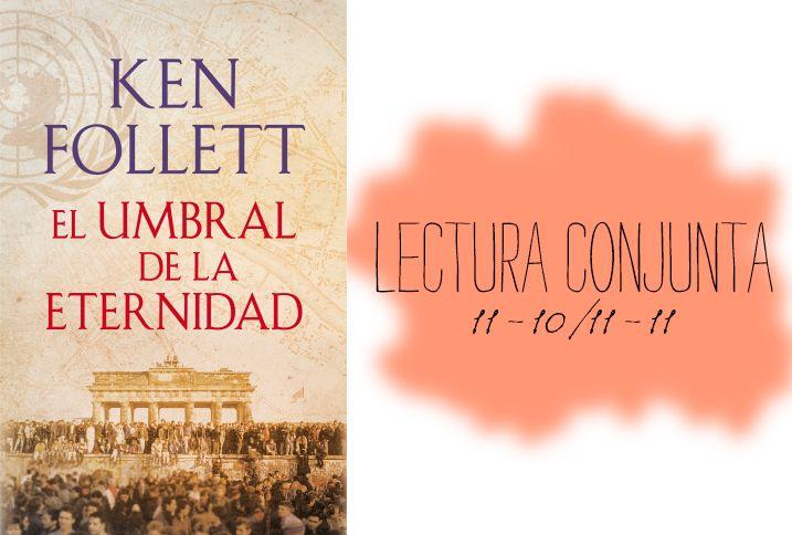 The Source Of Freedom: LECTURA CONJUNTA: El umbral de la eternidad - Ken Follett