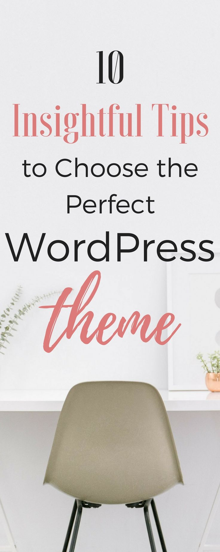 Choose the perfect WordPress theme with these 10 tips!